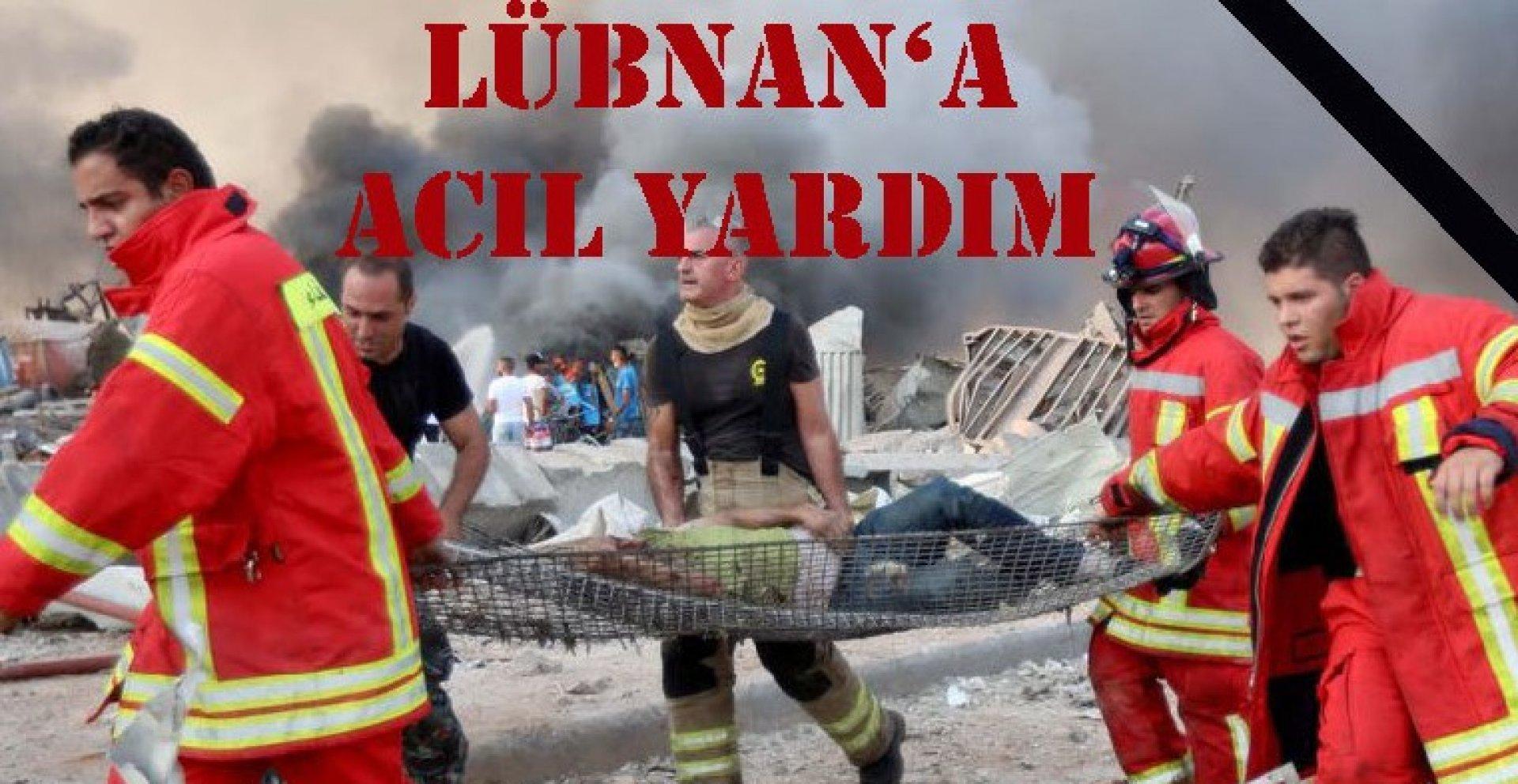 """LÜBNAN'a """"ACİL YARDIM"""" Kampanyası"""